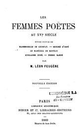 Les femmes poètes au XVIe siècle: Louise Labé. Pernette Guillet