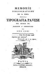 Memorie bibliografiche per la storia della tipografia pavese del secolo XV. - Pavia, Bolzani 1807