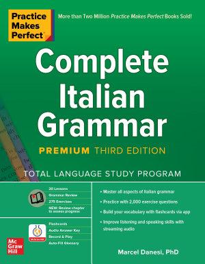 Practice Makes Perfect  Complete Italian Grammar  Premium Third Edition PDF
