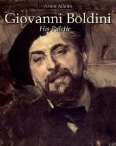 Giovanni Boldini: His Palette