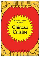 Chinese Cuisine - Rohana Choo's Kitchen: Chinese Cookbook 中国菜谱