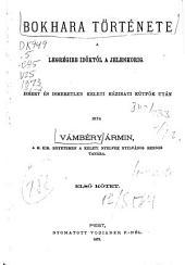Bokhara története: a legrégibb időktől a jelenkorig, ismert és ismeretlen keleti kézirati kútfők után, 1-2. kötet