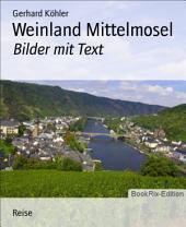 Weinland Mittelmosel: Bilder mit Text