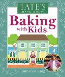 Tate s Bake Shop Baking with Kids Book