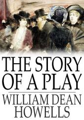The Story of a Play: A Novel