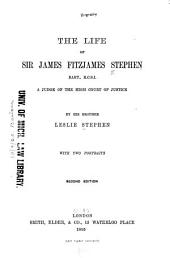The Life of Sir James Fitzjames Stephen, Bart., K.C.S.I., a Judge of the High Court of Justice