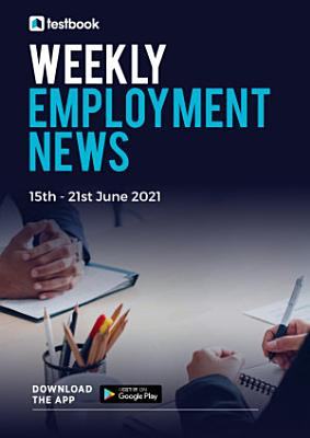 Employment News this Week   15th to 21st June 2021  Download PDF
