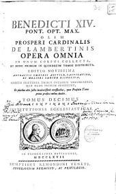 Benedicti XIV. ... Opera omnia in unum corpus collecta et nunc primum in quindecim tomos distributa
