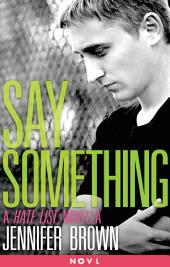 Say Something: A Hate List Novella