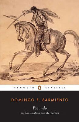 Facundo  Or  Civilization and Barbarism