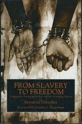 From Slavery to Freedom: Comparative Studies in the Rise and Fall of Atlantic Slavery