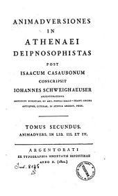 Animadversiones in Athenaei Deipnosophistas post Isaacum Casaubonum conscripsit Iohannes Schweighaeuser Argentoratensis ... Tomus primus [-nonus]: 2: Animadvers. in lib. 3. et 4