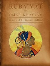 The Rubáiyát of Omar Khayyám - Balfour Edition: Illustrated in the Art Deco style by Ronald Balfour during 1920