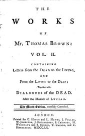 The works of Mr. Thomas Brown, serious and comical, in prose and verse: Volume 2