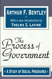 The Process of Government: A Study of Social Pressures