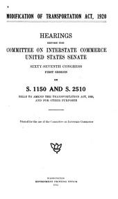Modification of Transportation Act of 1920: Hearings, Sixty-seventh Congress, First Session on S. 1150 and S. 2510