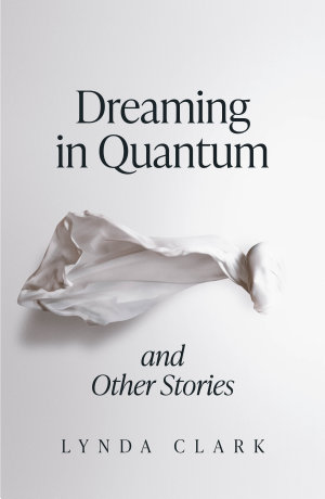 Dreaming in Quantum (and Other Stories)