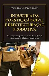 INDÚSTRIA DA CONSTRUÇÃO CIVIL E REESTRUTURAÇÃO PRODUTIVA