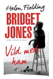 Bridget Jones: Vild med ham: Bind 3