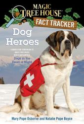 Dog Heroes: A Nonfiction Companion to Magic Tree House Merlin Mission #18: Dogs in the Deadof Night