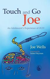 Touch and Go Joe: An Adolescent's Experience of OCD