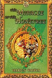 The Miracle Of The Honeybee