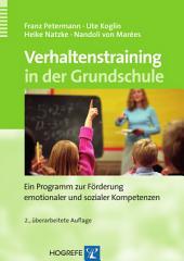 Verhaltenstraining in der Grundschule: Ein Programm zur Förderung emotionaler und sozialer Kompetenzen
