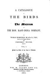 A Catalogue of the Birds in the Museum of the Hon. East-India Company: Volume 1
