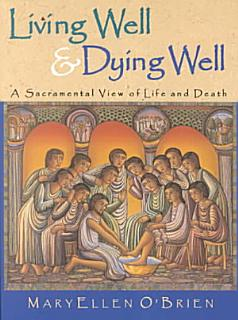 Living Well   Dying Well Book
