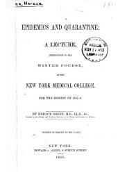 Epidemics and quarantine; a lecture introductory to the winter course, at the New York Medical College
