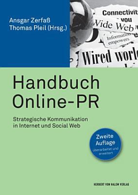 Handbuch Online PR  Strategische Kommunikation in Internet und Social Web PDF