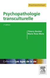 Psychopathologie transculturelle: Édition 2