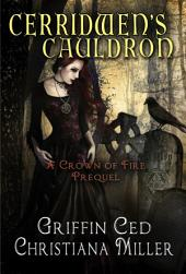 Cerridwen's Cauldron: A Crown of Fire prequel
