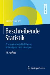 Beschreibende Statistik: Praxisorientierte Einführung - Mit Aufgaben und Lösungen, Ausgabe 11