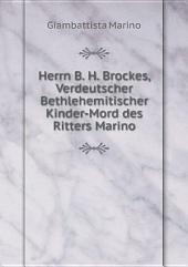 Herrn B. H. Brockes, Verdeutscher Bethlehemitischer Kinder-Mord des Ritters Marino