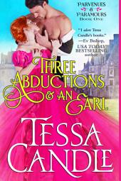 Three Abductions and an Earl: A Steamy Regency Romance Novel