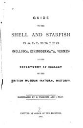 Guide to the Shell and Starfish Galleries: (Mollusca, Echinodermata, Vermes) in the Department of Zoology