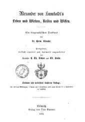 Alexander von Humboldt s Leben und Wirken, Reisen und Wissen ein biographisches Denkmal von Herm. Klencke
