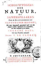 Schouwtoneel der natuur, of Samenspraaken over de bysonderheden der natuurlyke histori, die men bequaamst geoordeeld heeft om den jongen Lieden leerzucht in te boezemen, en hun verstand op te leiden: Volume 9