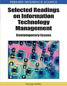 Selected Readings on Information Technology Management  Contemporary Issues