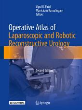 Operative Atlas of Laparoscopic and Robotic Reconstructive Urology: Second Edition, Edition 2