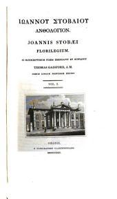 Iōannou Stobaiou Anthologion: Volume 1