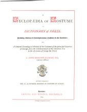 A Cyclopaedia of Costume Or Dictionary of Dress, Including Notices of Contemporaneous Fashions on the Continent: A general history of costume in Europe