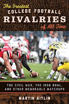 The Greatest College Football Rivalries of All Time PDF