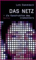 Das Netz   die Konstruktion des Unabombers PDF