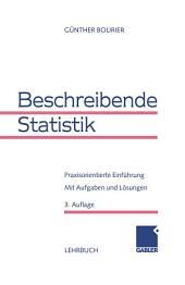 Beschreibende Statistik: Praxisorientierte Einführung, Ausgabe 3