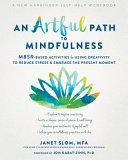 The Artful Path to Mindfulness