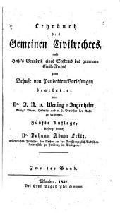 Lehrbuch des gemeinen Civilrechtes: nach Heise's Grundriss eines Systems des gemeinen Civil-Rechts zum Behufe von Pandekten-Vorlesungen, Band 2