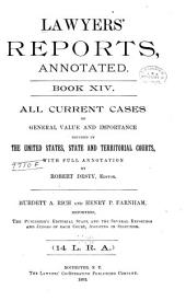 Lawyers' Reports Annotated: Volume 14