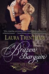 A Brazen Bargain: Spies and Lovers Book 2